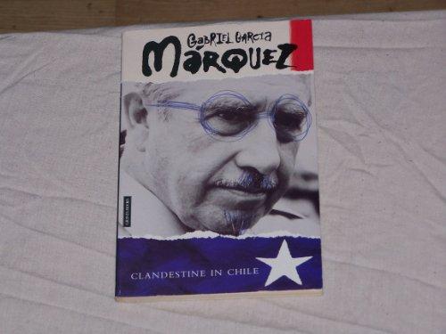 Clandestine in Chile: Adventures of Miguel Littin (Granta Paperbacks)