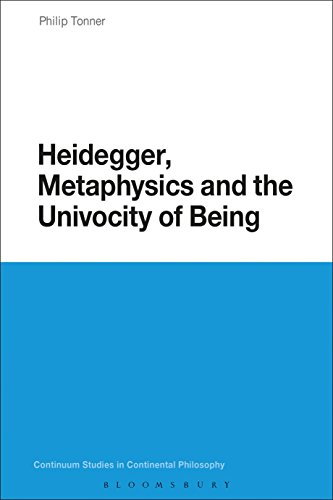 Heidegger, Metaphysics and the Univocity of Being (Continuum Studies in Continental Philosophy Book 83)
