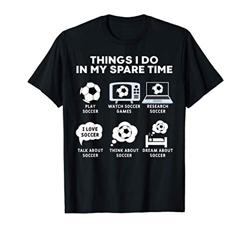 Things I Do In My Spare Time Soccer Christmas Gifts Player T-Shirt