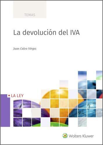 La devolución del IVA eBook: Calvo Vérgez, Juan, Wolters Kluwer ...