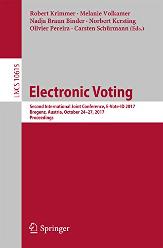 Electronic Voting: Second International Joint Conference, E-Vote-ID 2017, Bregenz, Austria, October 24-27, 2017, Proceedings (Lecture Notes in Computer Science Book 10615) (English Edition)