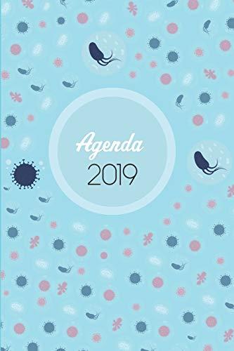 Agenda 2019: Agenda Mensual Y Semanal + Organizador I Cubierta Con Tema de Bacteriologiai Enero 2019 a Diciembre 2019 6 X 9in
