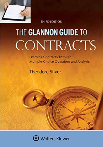 Compare Textbook Prices for Glannon Guide to Contracts: Learning Contracts Through Multiple-Choice Questions and Analysis Glannon Guides Series 3 Edition ISBN 9781454892342 by Silver, Theodore,Hochberg, Stephen