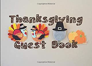 Thanksgiving Guest Book: Thanksgiving is a special day, a day we share the joy