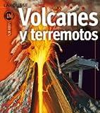 Volcanes y terremotos (Larousse - Infantil / Juvenil - Castellano - A Partir De 8 Años)