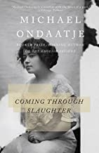BY Ondaatje, Michael ( Author ) [{ Coming Through Slaughter By Ondaatje, Michael ( Author ) Mar - 19- 1996 ( Paperback ) } ]