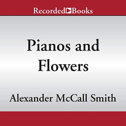 Pianos and Flowers audiobook cover art