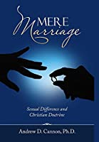 Mere Marriage: Sexual Difference and Christian Doctrine