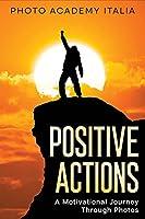 Positive Actions: A Motivational Journey Through Photos