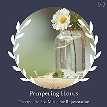 Pampering Hours - Therapeutic Spa Music For Rejuvenation