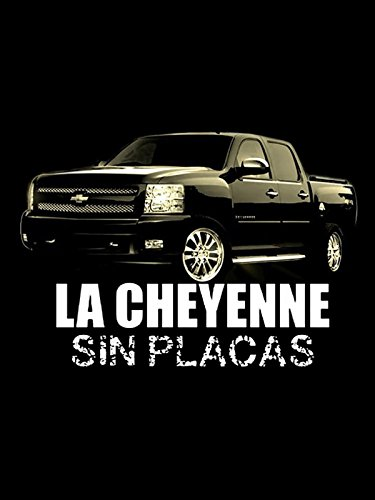 La Cheyenne Sin Placa
