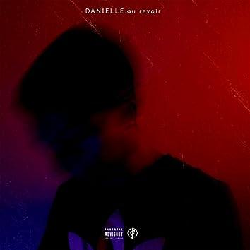 Danielle, Au Revoir