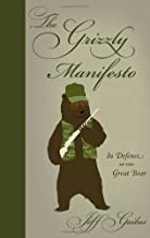 The Grizzly Manifesto: In Defence of the Great Bear