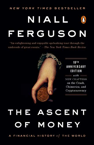 The Ascent of Money: A Financial History of the World: 10th Anniversary Edition (English Edition)