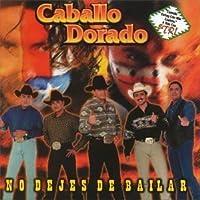 No Dejes De Bailar by Caballo Dorado (2000-05-03)