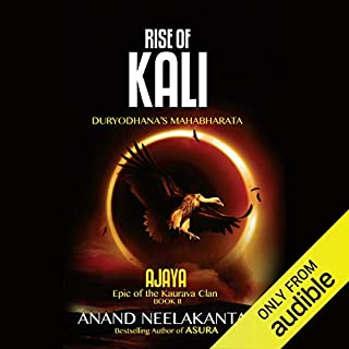 Rise of Kali     Duryodhana's Mahabharata              Written by:                                                                                                                                 Anand Neelakantan                               Narrated by:                                                                                                                                 Siddhanta Pinto                      Length: 16 hrs and 10 mins     46 ratings     Overall 4.9