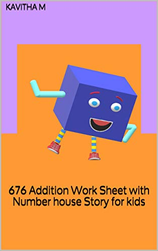 676 Addition Work Sheet with Number house Story for kids (English Edition)