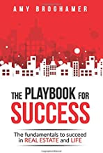 The Playbook For Success: The Fundamentals To Succeed In Real Estate And Life