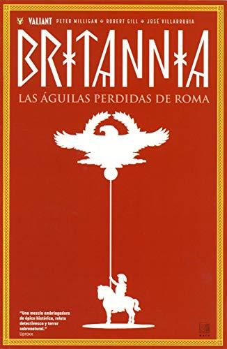 BRITANNIA 3: Las águilas perdidas de Roma (Valiant - Britannia)