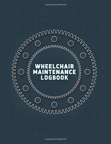 Wheelchair Maintenance Logbook: Wheelchair Maintenance Log Book, Routine Inspection Log, Safety and Repair Tasks Measures, Check Arm Locks, Wheelchair ... Christmas, (Wheelchair Maintenance Logs)