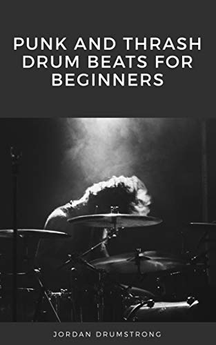 Punk and Thrash Drum Beats For Beginners (English Edition)