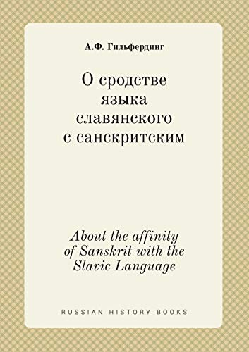 Compare Textbook Prices for About the affinity of Sanskrit with the Slavic Language Russian Edition  ISBN 9785519433365 by Gilferding, A.F.