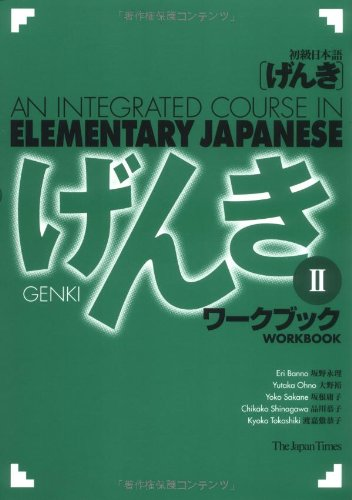 Genki II: An Integrated Course in Elementary Japanese -...