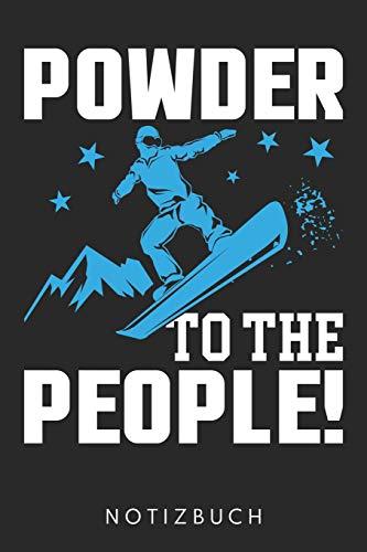 Powder To The People: DIN A5 Dotted Punkteraster Heft für Snowboarder | Notizbuch Tagebuch Planer Snowboard | Notiz Buch Geschenk Journal Snowboarder Notebook
