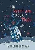 Un petit-ami pour Noël: et les autres jours aussi (BOOKS ON DEMAND)