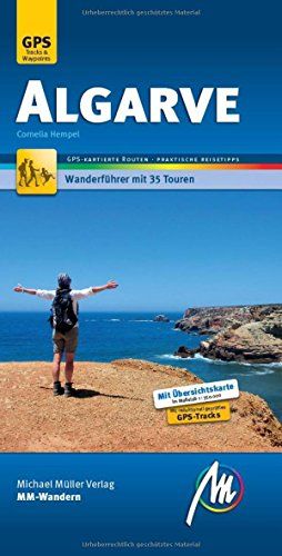 Algarve MM-Wandern Wanderführer Michael Müller Verlag.: Wanderführer mit GPS-kartierten Wanderungen (VLB Reihenkürzel: UG987 - MM-Wandern)