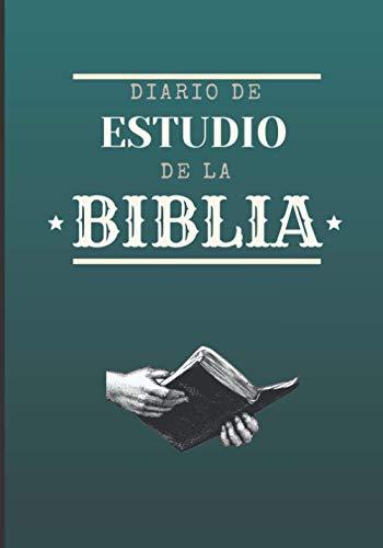 Diario de Estudio de la Biblia: Cuaderno de oraciones y estudios bíblicos para completar - Cuaderno para registrar sus oraciones y reflexiones ... biblia - 100 páginas - Formato 17,8 x 25,4 cm