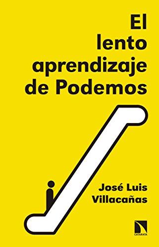El lento aprendizaje de Podemos: Historia del presente (Mayor ...