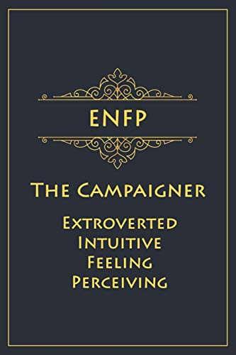 ENFP - The Campaigner (Extroverted, Intuitive, Feeling, Perceiving): Myers-Briggs Notebook for Champions/Campaigners - 120 pages, 6x9