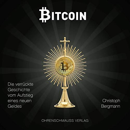 Bitcoin. Die verrückte Geschichte vom Aufstieg eines neuen Geldes Titelbild