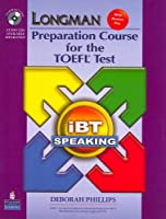 Longman Preparation Course for the TOEFL Test: iBT Speaking with Answer Key (Longman Preparation Corse for the TOEFL Test)