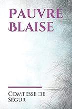 Pauvre Blaise: un roman pour enfants de la Comtesse de Ségur (French Edition)