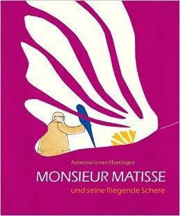 Monsieur Matisse und seine fliegende Schere von Annemarie van Haeringen (Autor, Illustrator),,Rolf Erdorf (Übersetzer) ( 15. April 2015 )