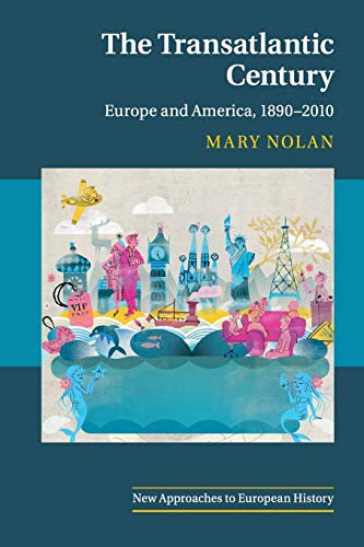 The Transatlantic Century: Europe and America, 1890-2010 (New Approaches to European History, Band 46)