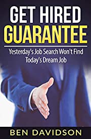 Get Hired Guarantee: Yesterday's Job Search Won't Find Today's Dream Job