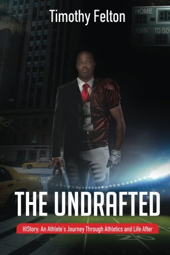The Undrafted: HIStory: An Athletes Journey Through Athletics and Life After