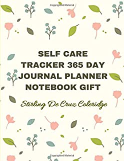 Self Care Tracker 365 Day Journal Planner Notebook Gift: The Mindfulness & Gratitude Coloring Diary Planner & Journal Prompts Gift Book for Busy People