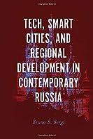 Tech, Smart Cities, and Regional Development in Contemporary Russia (Russian Economics)