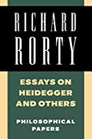 Essays on Heidegger and Others: Philosophical Papers (Richard Rorty: Philosophical Papers Set 4 Paperbacks)