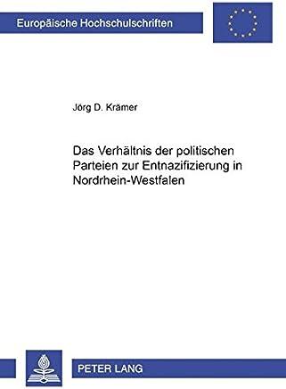 Das Verhältnis der politischen Parteien zur Entnazifizierung in Nordrhein-Westfalen