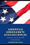 Amerikas unbekannte Geschichte(n): Anekdoten aus Amerikas Geschichte (German Edition)