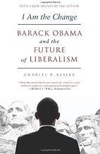 I Am the Change: Barack Obama and the Future of Liberalism by Kesler, Charles R.(October 1, 2013) Paperback