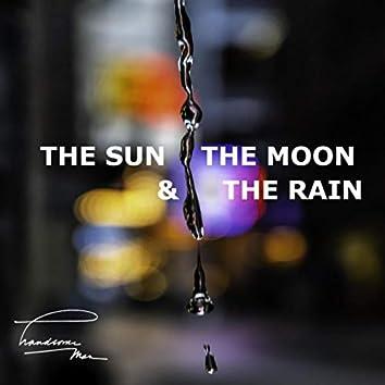 The Sun, the Moon & the Rain