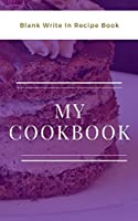My Cookbook - Blank Write In Recipe Book - Purple And White - Includes Sections For Ingredients And Directions.