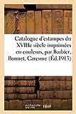 Catalogue d'estampes du XVIIIe siècle imprimées en couleurs, oeuvres de Barbier, Bonnet, Caresme