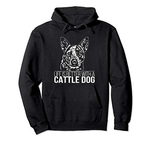 Australian Cattle Dog life is better Hund Hundespruch Pullover Hoodie